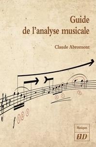 Claude Abromont - Guide de l'analyse musicale.