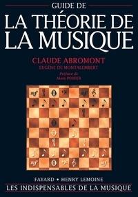 Claude Abromont et Eugène de Montalembert - Guide de la théorie de la musique.