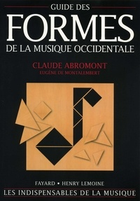 Claude Abromont et Eugène de Montalembert - Guide des formes de la musique occidentale.