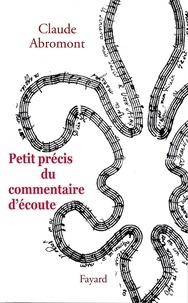 Claude Abromont - Petit précis du commentaire d'écoute.