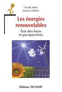 Claude Acket et Jacques Vaillant - Les énergies renouvelables - Etat des lieux et perspectives.
