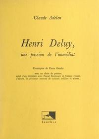 Claude Adelen et Pascal Boulanger - Henri Deluy, une passion de l'immédiat.