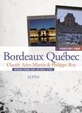 Claude Ader-Martin et Philippe Roy - Passeport pour Bordeaux Québec - Regards croisés sur les deux cités.