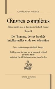 Claude-Adrien Helvétius - Oeuvres complètes - Tome 2, De l'homme, de ses facultés intellectuelles et de son éducation.