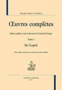 Claude-Adrien Helvétius et Gerhardt Stenger - Oeuvres complètes - Tome 1, De l'esprit.