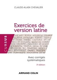 Claude-Alain Chevallier - Exercices de version latine - Avec corrigés systématiques.