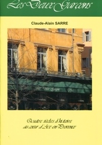 Claude-Alain Sarre - Les deux garçons - Quatre siècles d'histoire au coeur d'Aix-en Provence..