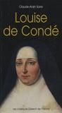 Claude-Alain Sarre - Louise de Condé.