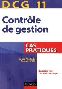 Claude Alazard et Sabine Sépari - Contrôle de gestion, DCG 11 - Cas pratiques.