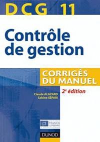 Claude Alazard et Sabine Sépari - Contrôle de gestion DCG 11 - Corrigés du manuel.