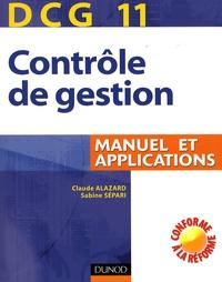 Claude Alazard et Sabine Sépari - Contrôle de gestion DCG11 - Manuel et applications.