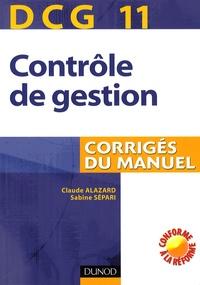 Claude Alazard et Sabine Sépari - Contrôle de gestion DCG11 - Corrigés du manuel.