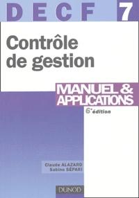 Claude Alazard et Sabine Sépari - DECF 7 Contrôle de gestion - Manuel et applications.