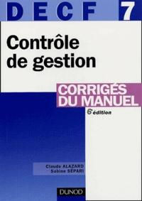 Claude Alazard et Sabine Sépari - DECF 7 Contrôle de gestion - Corrigés du manuel.
