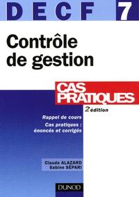 Claude Alazard et Sabine Sépari - DECF7 cas pratiques, contrôle de gestion - Epreuve n°7, énoncés et corrigés.
