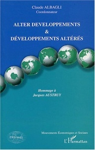 Claude Albagli et  Collectif - Alter développements & développements altérés - Hommage à Jacques Austruy.