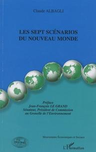 Claude Albagli - Les sept scénarios du nouveau monde.