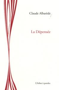 Claude Albarède - La Dépensée.