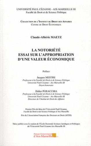 Claude-Albéric Maetz - La notoriété - Essai sur l'appropriation d'une valeur économique.