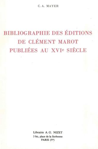 Claude-Albert Mayer - Bibliographie des éditions de Clément Marot publiées au XVIe siècle.
