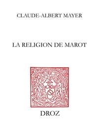 Claude-Albert Mayer - La Religion de Marot.