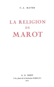 Claude-Albert Mayer - La Religion de Marot.