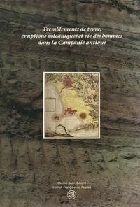 Claude Albore Livadie - Tremblements de terre, éruptions volcaniques et vie des hommes dans la Campanie antique.