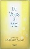 Claude Alexis - De vous à moi - L'Oracle de Claude Alexis. Avec 42 cartes + livre explicatif.