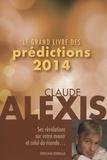 Claude Alexis - Le grand livre des prédictions 2014.