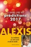 Claude Alexis - Le grand livre des prédictions 2017.