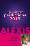 Claude Alexis - Le grand livre des prédictions 2019.