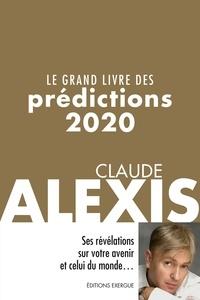 Claude Alexis - Le grand livre des prédictions 2020.