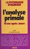 Claude Allais - L'Analyse primale - 10 ans, après Janov.