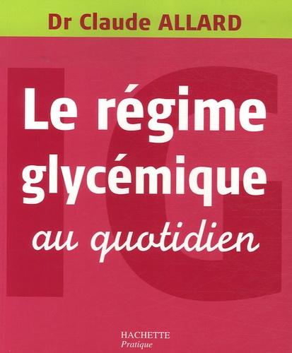 Claude Allard - Le régime glycémique au quotidien.