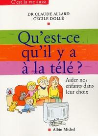 Claude Allard et Cécile Dollé - Qu'est-ce qu'il y a à la télé ? - Aider nos enfants dans leur choix.