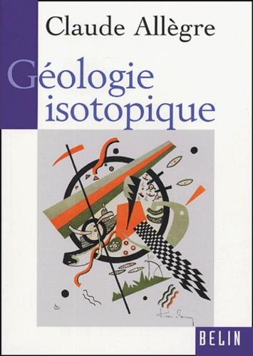 Claude Allègre - Géologie isotopique.