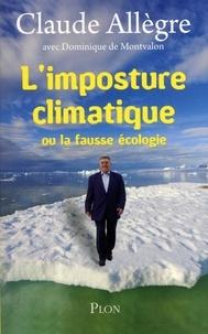 Claude Allègre - L'imposture climatique - Ou La fausse écologie.