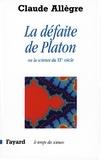 Claude Allègre - La Défaite de Platon - Ou la science du XXe siècle.