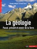 Claude Allègre et René Dars - La géologie - Passé, présent et avenir de la Terre.