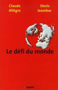 Claude Allègre et Denis Jeambar - Le défi du monde.