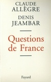 Claude Allègre et Denis Jeambar - Questions de France.