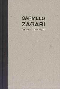 Claude Allemand et Carmelo Zagari - Carmelo Zagari - Carnaval des yeux.