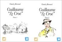 """Claude Allemand - Guillaume """" Le Croé """" 2 volumes."""