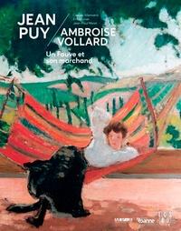 Claude Allemand et Eric Pierre Moinet - Jean Puy - Ambroise Vollard - Un Fauve et son marchand.
