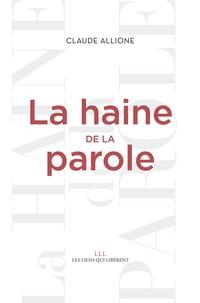 Claude Allione - La haine de la parole.