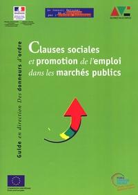 Claude Alphandéry - Clauses sociales et promotion de l'emploi dans les marchés publics - Guide en direction des donneurs d'ordre.