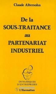Claude Altersohn - De la sous traitance au partenariat industriel.