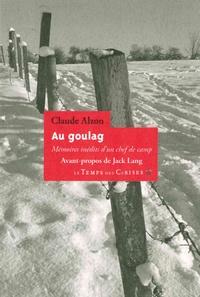 Claude Alzon - Au goulag - Mémoires inédits d'un chef de camp.
