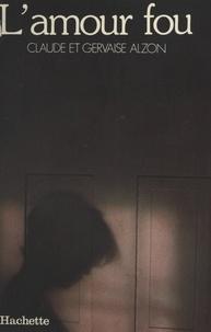 Claude Alzon et Gervaise Alzon - L'amour fou.