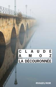 Claude Amoz - La découronnée.